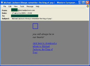 The backdoor mentioned above spread throughout the Internet in spam emails purporting to relate to the death of the late Michael Jackson.