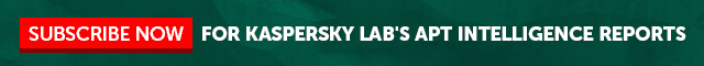 Subscribe now For Kaspersky Lab's APT Intelligence Reports