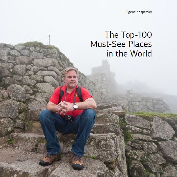 Eugene Kaspersky's top 100 must-see places in the world